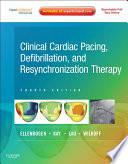 Clinical Cardiac Pacing  Defibrillation and Resynchronization Therapy E Book Book