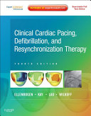 Clinical Cardiac Pacing  Defibrillation and Resynchronization Therapy E Book