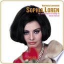 Sofia Loren. The quintessence of being an italian woman. Ediz. italiana e inglese