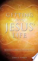 Getting Into Jesus Life