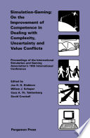 Simulation-Gaming: On the Improvement of Competence in Dealing with Complexity, Uncertainty and Value Conflicts