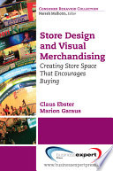 """Store Design and Visual Merchandising: Creating Store Space That Encourages Buying"" by Claus Ebster"