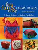 Fast  Fun   Easy Fabric Boxes
