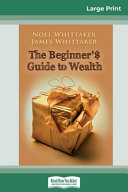 The Beginner S Guide To Wealth 16pt Large Print Edition