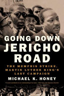 Going Down Jericho Road: The Memphis Strike, Martin Luther King's Last Campaign Pdf