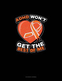 Adhd Won T Get The Best Of Me Book PDF