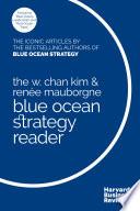 The W  Chan Kim and Ren  e Mauborgne Blue Ocean Strategy Reader