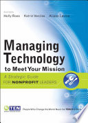 Managing Technology to Meet Your Mission  : A Strategic Guide for Nonprofit Leaders