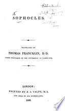 The Tragedies Of Sophocles From The Greek By Thomas Francklin A New Edition With A Dissertation On Ancient Greek Tragedy Etc Book PDF