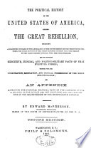 The Political History of the United States of America, During the Great Rebellion