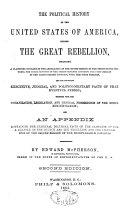 The Political History of the United States of America  During the Great Rebellion