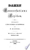 Damen Conversations Lexikon. Herausgegeben im Verein mit Gelehrten ... von C. H.