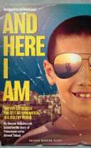 And here I am (based on the life of Ahmed Tobasi)