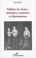 Pdf Théâtre de Genet : matadors, monstres et illusionnistes Telecharger