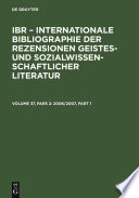 2006/2007  : A: Autoren-Index. B: Rezensenten-Index. C: Titel-Index. D: Sachgebiets-Index. E: Zeitschriften-Index / International Bibliography of Book Reviews of Scholarly Literature in the Humanities and Social Sciences / Bibliographie internationale de la littérature périodique dans les domaines des...