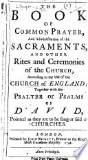 The Book of Common Prayer     Together with the Psalter Or Psalms of David  Pointed as They are to be Sung Or Said in Churches