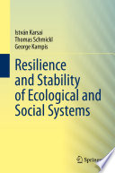 Resilience and Stability of Ecological and Social Systems
