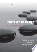 Organizational Design, A Step-by-Step Approach by Richard M. Burton,Børge Obel,Gerardine DeSanctis PDF