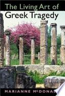 The Living Art of Greek Tragedy