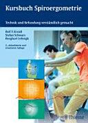 Kursbuch Spiroergometrie: Technik und Befundung verständlich gemacht ...