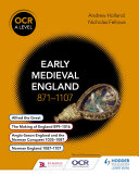 OCR A Level History: Early Medieval England 871- 1107