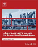 A Systems Approach to Managing the Complexities of Process Industries