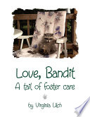 Download Love, Bandit - A Tail of Foster Care Book