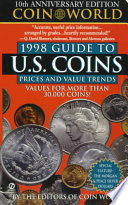 Coin World Guide 1998 Guide to U. S. Coins, Prices, and Value Trends
