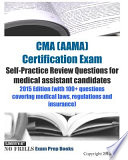 Cma Aama Certification Exam Self-practice Review Questions for Medical Assistant Candidates