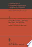 Economic Models  Estimation and Risk Programming  Essays in Honor of Gerhard Tintner