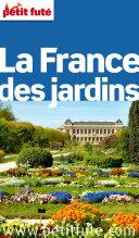 France des jardins 2014 Petit Futé (avec cartes, photos + avis des lecteurs)