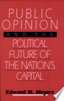 Public Opinion and the Political Future of the Nation s Capital
