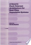 A Generic Fault Tolerant Architecture for Real Time Dependable Systems