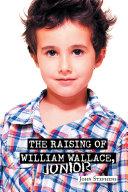 The Raising of William Wallace  Junior
