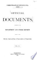 Official Documents  Comprising the Department and Other Reports Made to the Governor  Senate  and House of Representatives of Pennsylvania Book PDF