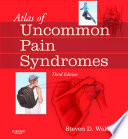 Atlas of Uncommon Pain Syndromes E-Book