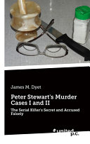 Peter Stewart's Murder Cases I and II: The Serial Killer's ...