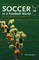 Soccer in a Football World