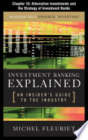 Investment Banking Explained  Chapter 18   Alternative Investments and the Strategy of Investment Banks