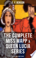 THE COMPLETE MISS MAPP   QUEEN LUCIA SERIES  6 Novels and 2 Short Stories