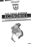 The Cross Border Economies of Cambodia  Laos  Thailand  and Vietnam