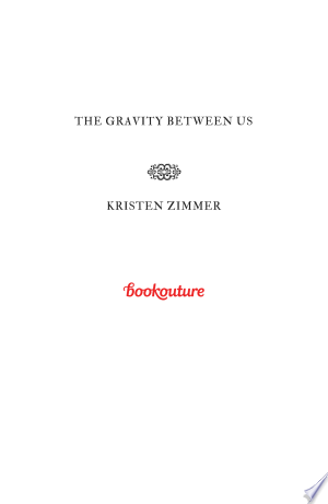 Download The Gravity Between Us Free Books - Read Books