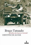 Braço Tatuado - Retalhos da guerra colonial ebook