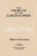 The Problem of the Lord's Supper According to the Scholarly Research of the Nineteenth Century and the Historical Accounts