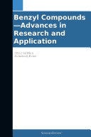 Benzyl Compounds—Advances in Research and Application: 2012 Edition Pdf/ePub eBook
