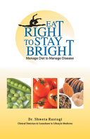 Eat Right To Stay Bright : Manage Diet To Manage Disease, 1/e