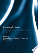 Intergroup Dialogue  : Engaging Difference, Social Identities and Social Justice