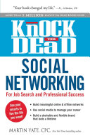 Knock 'em dead social networking : for job search and professional success