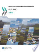 Oecd Environmental Performance Reviews Iceland 2014