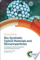 Bio Synthetic Hybrid Materials and Bionanoparticles